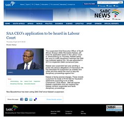 SAA CEOs application to be heard in Labour Court:Thursday 9 April 2015