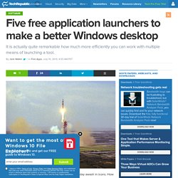 Five free application launchers to make a better Windows desktop - TechRepublic