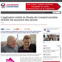 L'application mobile du Musée de Liverpool souhaite réveiller les souvenirs des seniors