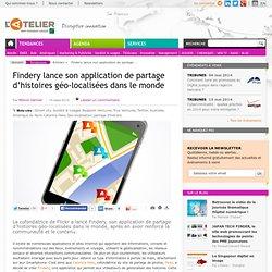 Findery lance son application de partage d'histoires géo-localisées dans le monde