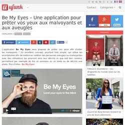 Be My Eyes – Une application pour prêter vos yeux aux malvoyants et aux aveugles