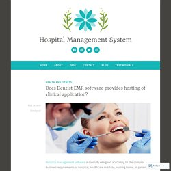 Does Dentist EMR software provides hosting of clinical application? – Hospital Management System