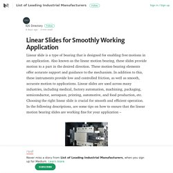 Linear Slides for Smoothly Working Application – List of Leading Industrial Manufacturers – Medium