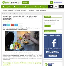 MEILLEUR MOBILE 15/09/14 The Fridge, l'application contre le gaspillage alimentaire !