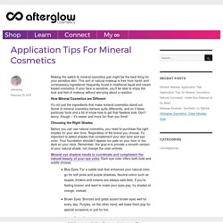Application Tips for Mineral Cosmetics