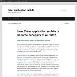 How Créer application mobile is become necessity of our life?