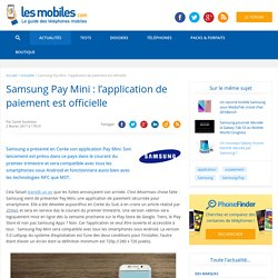 Samsung Pay Mini : l'application de paiement est officielle