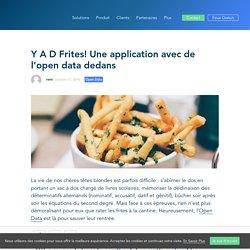 Y A D Frites! Une application avec de l'open data dedans - OpenDataSoft - fr