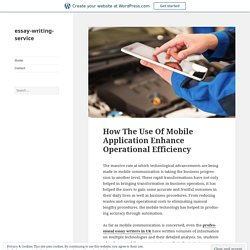 How The Use Of Mobile Application Enhance Operational Efficiency – essay-writing-service