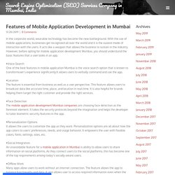 Features of Mobile Application Development in Mumbai - Search Engine Optimization (SEO) Services Company in Mumbai, India