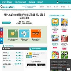 Application orthophoniste: le jeu des 5 couleurs - App-enfant