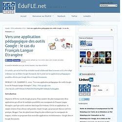 Vers une application pédagogique des outils Google : le cas du Français Langue Etrangère