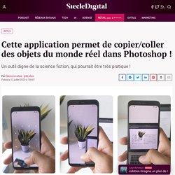 Cette application permet de copier/coller des objets du monde réel dans Photoshop !