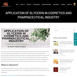 Glycerin - Uses, Grades & Application in Cosmetic & Pharmaceutical