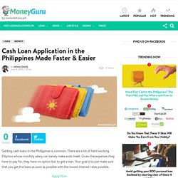 Cash Loan Application in the Philippines Made Faster & Easier - MoneyGuru Blog
