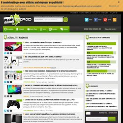 Actualité du Blog Android - Application pour smartphone Android - PhonAndroid - Part 2