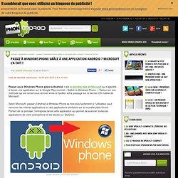 Passez à Windows Phone grâce à une application Android ? Microsoft l'a fait !