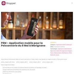 P8M - Application mobile pour la Poissonnerie du 8 Mai à Marignane