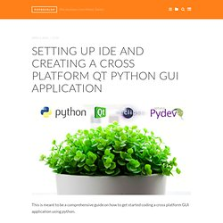 Setting up IDE and creating a cross platform Qt Python GUI application « Popdevelop – A developer team from Malmö, Sweden