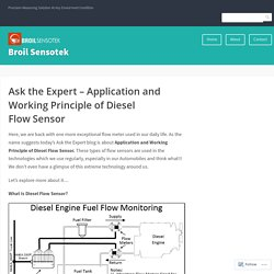 Ask the Expert – Application and Working Principle of Diesel Flow Sensor – Broil Sensotek