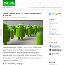 10 Tech skills to hire Android Google Application Programmers - Mobiloitte Blog