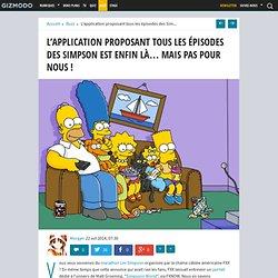 L'application proposant tous les épisodes des Simpson est enfin là... mais pas pour nous !