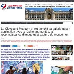 Le Cleveland Museum of Art enrichit sa galerie et son application avec la réalité augmentée, la reconnaissance d'image et la capture de mouvement