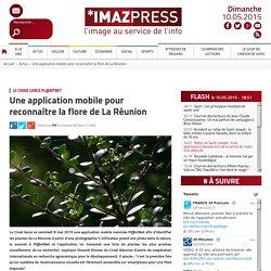 Le Cirad lance Pl@ntNet : Une application mobile pour reconnaître la flore de La Réunion