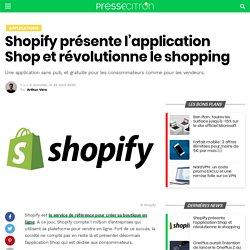 Shopify présente l'application Shop et révolutionne le shopping