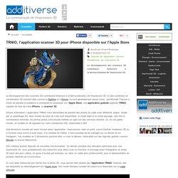 TRNIO, l'application scanner 3D pour iPhone disponible sur l'Apple Store