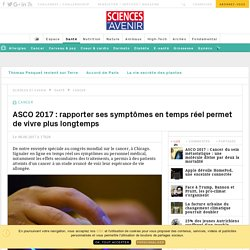 ASCO 2017 : Une application Web permet d'augmenter l'espérance de vie - Sciencesetavenir.fr