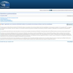 PARLEMENT EUROPEEN - Réponse à question P-000292/2018 Application de la directive 2010/63/UE relative à la protection des animaux utilisés à des fins scientifiques