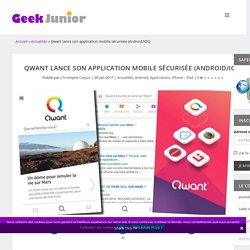 Qwant lance son application mobile sécurisée (Android/iOS) - Geek Junior -