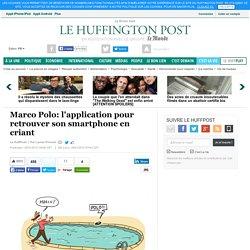 Marco Polo: l'application pour retrouver son smartphone en criant