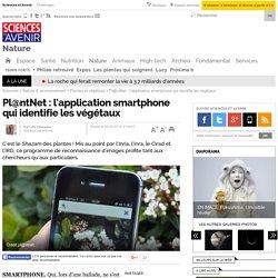 Pl@ntNet : l'application smartphone qui identifie les végétaux - 26 avril 2016