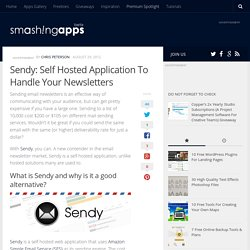 Sendy: Self Hosted Application To Handle Your Newsletters