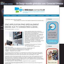 Une application Ipad spécialement dédiée aux tv connectées Loewe.