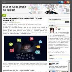 HOW CAN YOU MAKE USERS ADDICTED TO YOUR MOBILE APP?