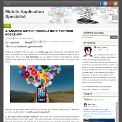 4 FANTASTIC WAYS OF FINDING A NICHE FOR YOUR MOBILE APP