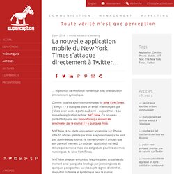 La nouvelle application mobile du New York Times s'attaque directement à Twitter…