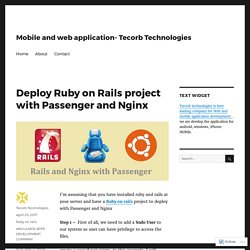 Deploy Ruby on Rails project with Passenger and Nginx – Mobile and web application- Tecorb Technologies