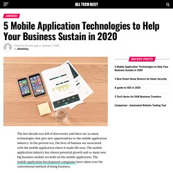 5 Mobile Application Technologies to Help Your Business Sustain in 2020 - All Tech Best