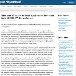 Hire cost effective Android Application developer from iMOBDEV Technologies.