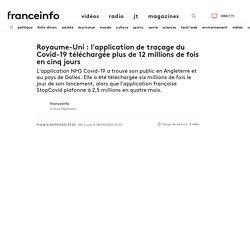 FRANCE INFO 28/09/20 Royaume-Uni : l'application de traçage du Covid-19 téléchargée plus de 12 millions de fois en cinq jours