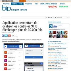 L'application permettant de localiser les contrôles STIB téléchargée plus de 30.000 fois