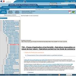 Champ d'application et territorialité - Opérations imposables en raison de leur nature - Opérations portant sur les fonds de commerce