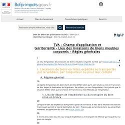 TVA - Champ d'application et territorialité - Lieu des livraisons de biens meubles corporels - Règles générales
