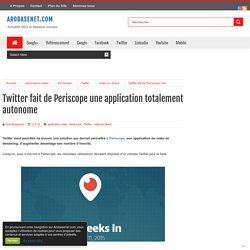 Twitter fait de Periscope une application totalement autonome