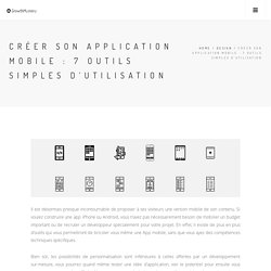 Créer son Application Mobile : 7 outils simples d'utilisation