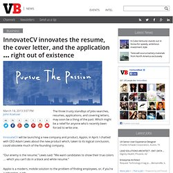 InnovateCV innovates the resume, the cover letter, and the application … right out of existence